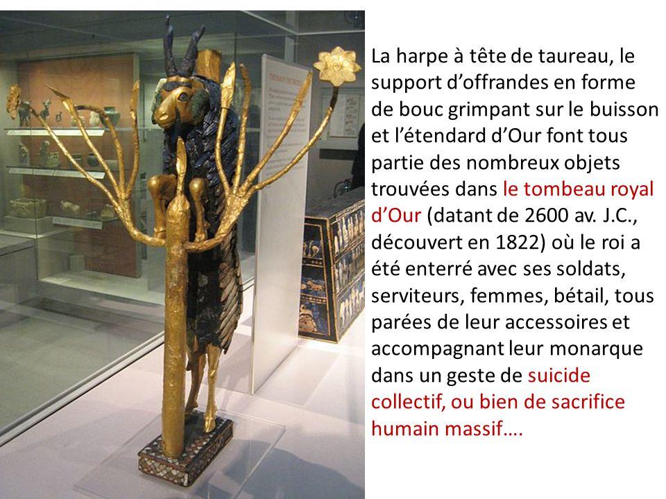 La harpe à tête de taureau, le support d'offrandes en forme de bouc grimpant sur le buisson et l'étendard d'Our font tous partie des nombreux objets t