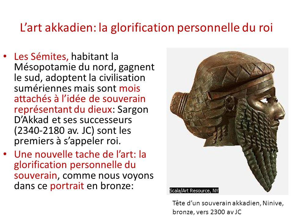 L'art akkadien: la glorification personnelle du roi • Les Sémites, habitant la Mésopotamie du nord, gagnent le sud, adoptent la civilisation sumérienn