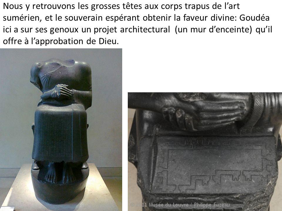 Nous y retrouvons les grosses têtes aux corps trapus de l'art sumérien, et le souverain espérant obtenir la faveur divine: Goudéa ici a sur ses genoux