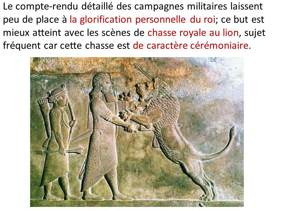 Le compte-rendu détaillé des campagnes militaires laissent peu de place à la glorification personnelle du roi; ce but est mieux atteint avec les scène
