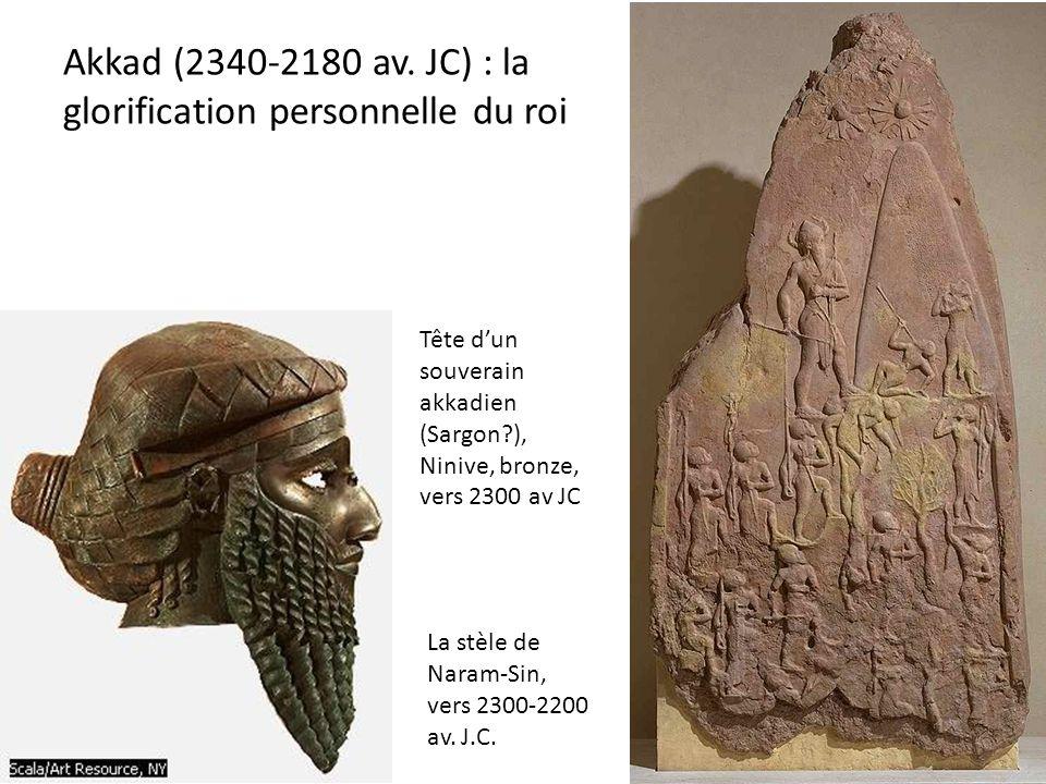 Akkad (2340-2180 av. JC) : la glorification personnelle du roi Tête d'un souverain akkadien (Sargon?), Ninive, bronze, vers 2300 av JC La stèle de Nar
