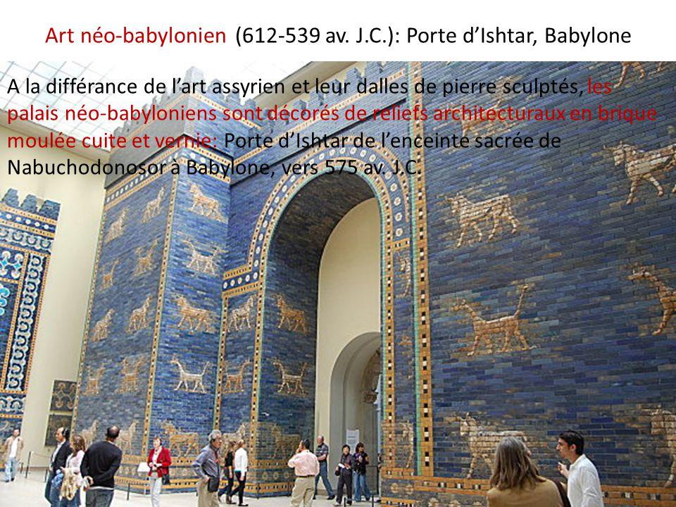 Art néo-babylonien (612-539 av. J.C.): Porte d'Ishtar, Babylone A la différance de l'art assyrien et leur dalles de pierre sculptés, les palais néo-ba