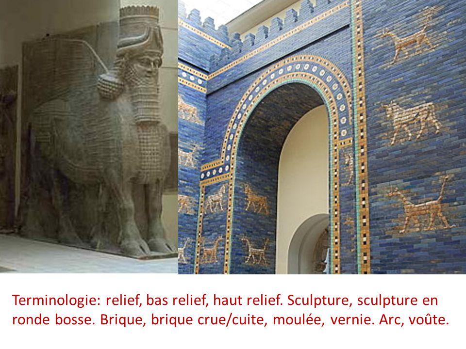 Terminologie: relief, bas relief, haut relief. Sculpture, sculpture en ronde bosse. Brique, brique crue/cuite, moulée, vernie. Arc, voûte.