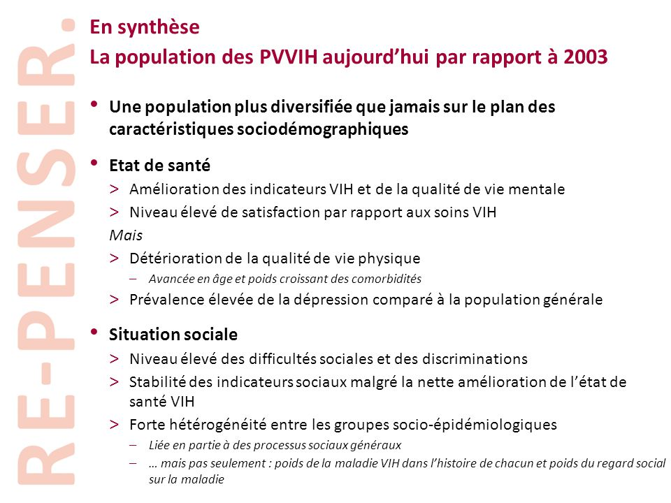 En synthèse La population des PVVIH aujourd'hui par rapport à 2003 • Une population plus diversifiée que jamais sur le plan des caractéristiques socio