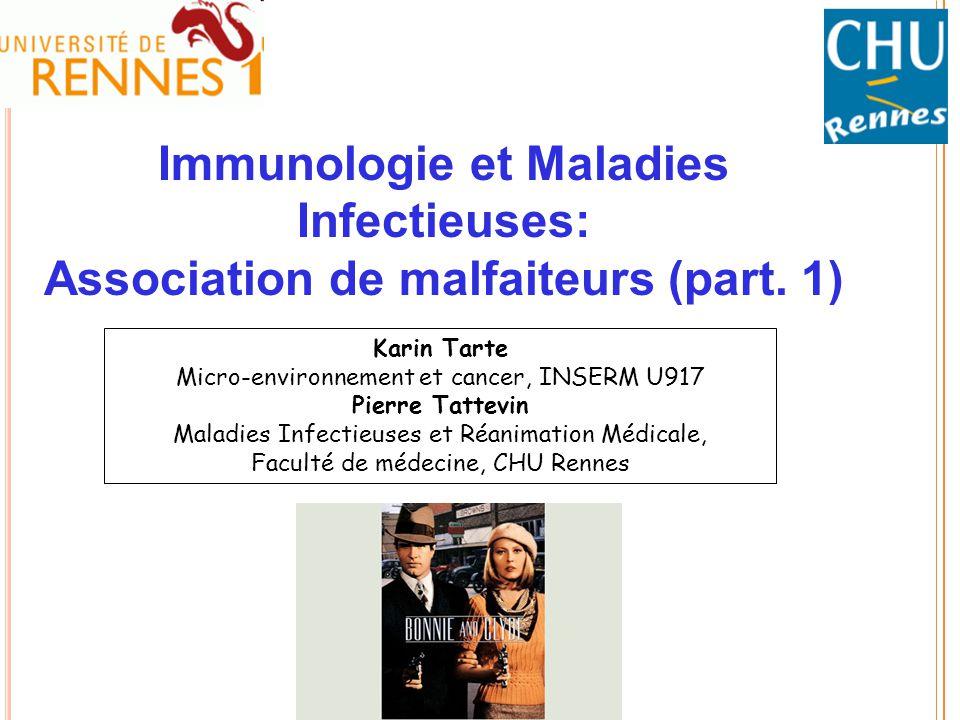 Karin Tarte Micro-environnement et cancer, INSERM U917 Pierre Tattevin Maladies Infectieuses et Réanimation Médicale, Faculté de médecine, CHU Rennes
