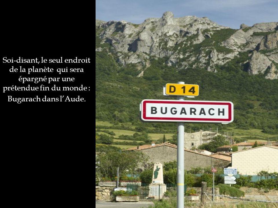 Soi-disant, le seul endroit de la planète qui sera épargné par une prétendue fin du monde : Bugarach dans l'Aude.