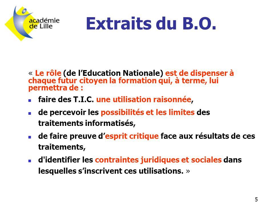 5 Extraits du B.O. « Le rôle (de l'Education Nationale) est de dispenser à chaque futur citoyen la formation qui, à terme, lui permettra de :  faire