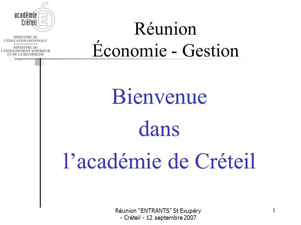 Réunion ENTRANTS St Exupéry - Créteil - 12 septembre 2007 2 Réunion Économie - Gestion •Qui êtes-vous .
