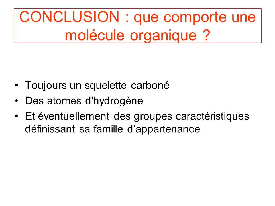 CONCLUSION : que comporte une molécule organique .