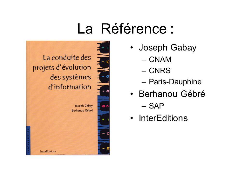 La Référence : •Joseph Gabay –CNAM –CNRS –Paris-Dauphine •Berhanou Gébré –SAP •InterEditions