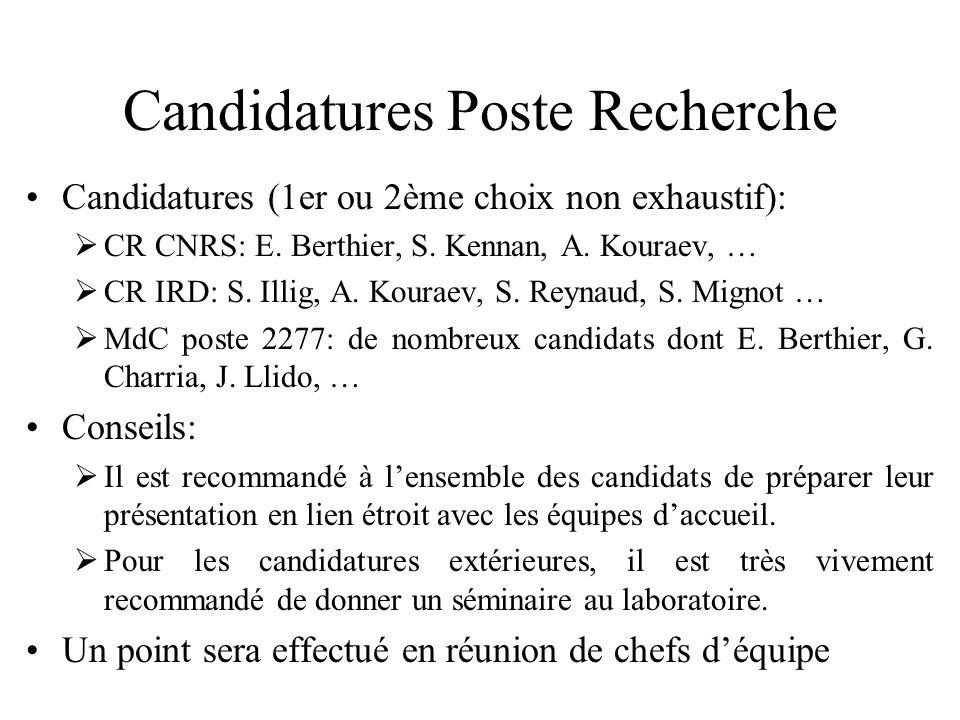Candidatures Poste Recherche •Candidatures (1er ou 2ème choix non exhaustif):  CR CNRS: E. Berthier, S. Kennan, A. Kouraev, …  CR IRD: S. Illig, A.