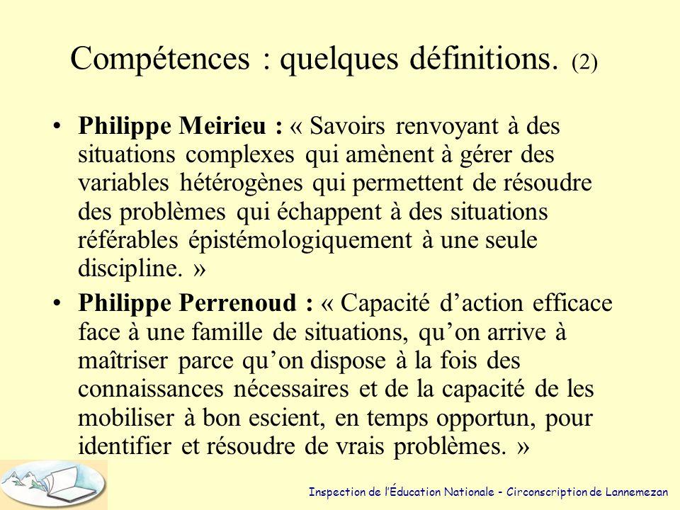 Compétences : quelques définitions. (1) •Littré : « Habileté reconnue dans certaines matières et qui donne un droit à décider. » •Petit Larousse 2008