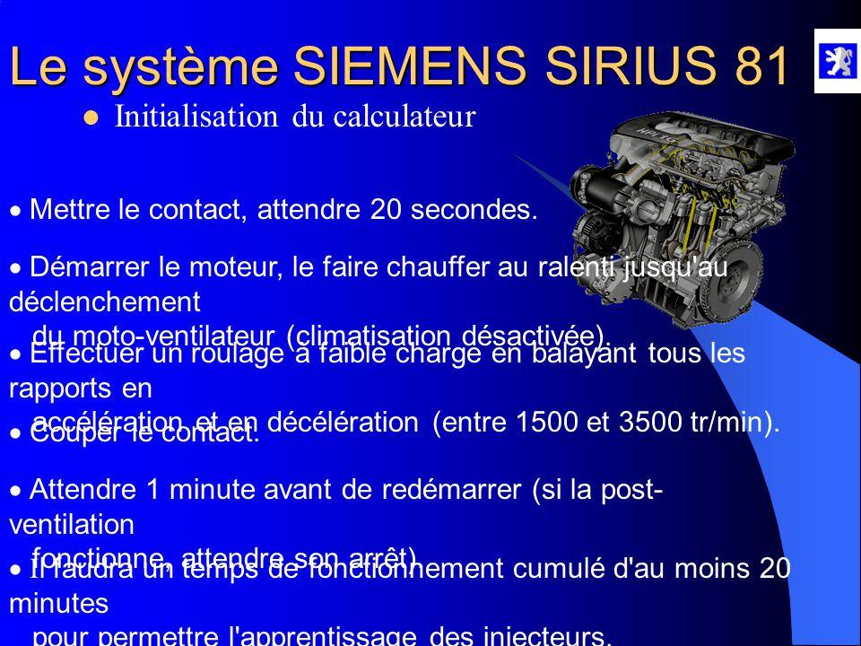 Le système SIEMENS SIRIUS 81  Diagnostic  Tout échange de pièce liée au fonctionnement moteur nécessite une initialisation du CCM  Le calculateur e