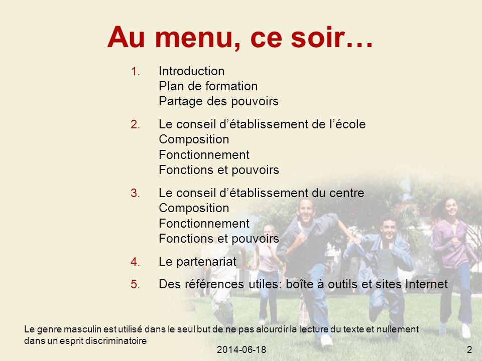 2014-06-182 Au menu, ce soir… Le genre masculin est utilisé dans le seul but de ne pas alourdir la lecture du texte et nullement dans un esprit discriminatoire 1.