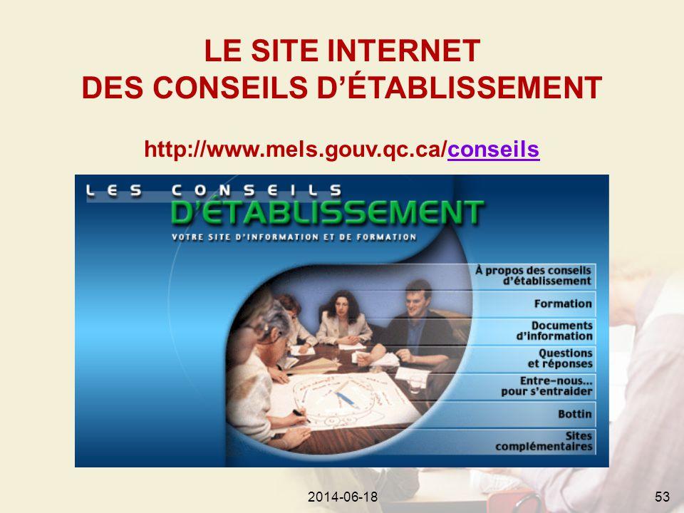 2014-06-18622014-06-1853 http://www.mels.gouv.qc.ca/conseilsconseils LE SITE INTERNET DES CONSEILS D'ÉTABLISSEMENT