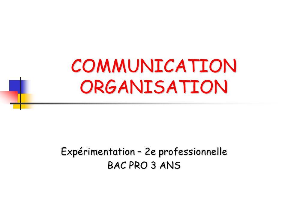 COMMUNICATION ORGANISATION Expérimentation – 2e professionnelle BAC PRO 3 ANS