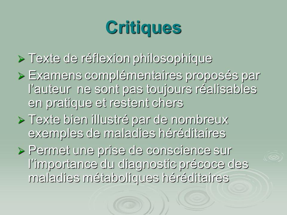 Critiques  Texte de réflexion philosophique  Examens complémentaires proposés par l'auteur ne sont pas toujours réalisables en pratique et restent c