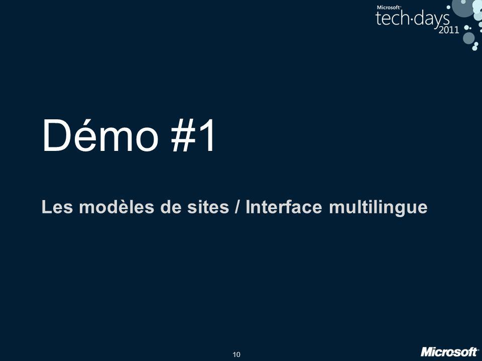 10 Démo #1 Les modèles de sites / Interface multilingue