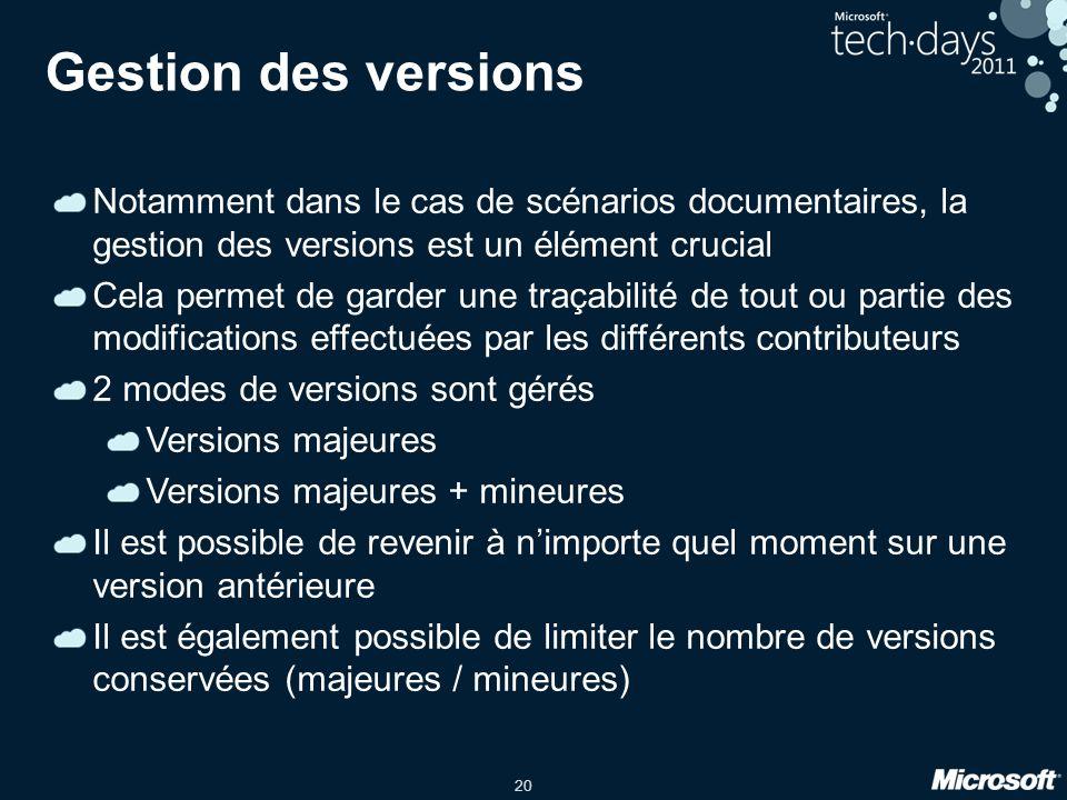 20 Gestion des versions Notamment dans le cas de scénarios documentaires, la gestion des versions est un élément crucial Cela permet de garder une tra