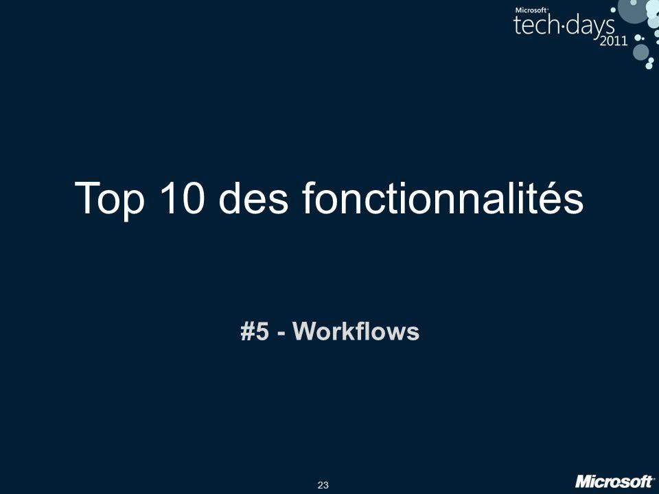 23 Top 10 des fonctionnalités #5 - Workflows
