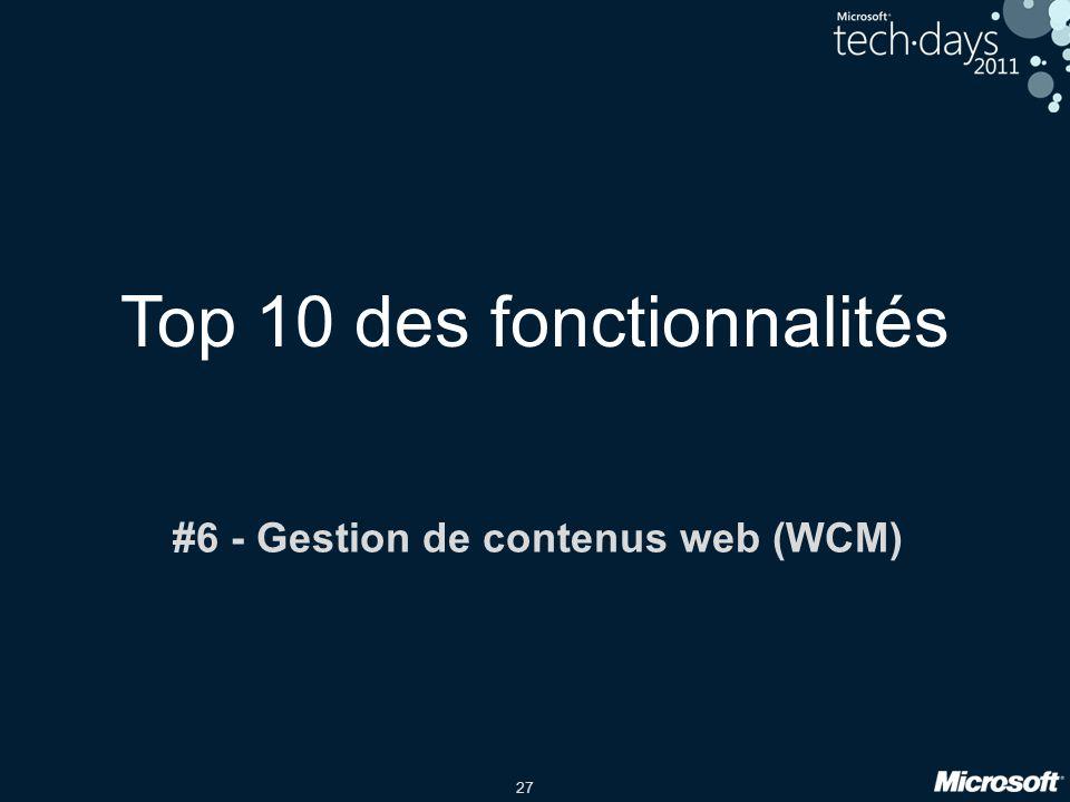 27 Top 10 des fonctionnalités #6 - Gestion de contenus web (WCM)