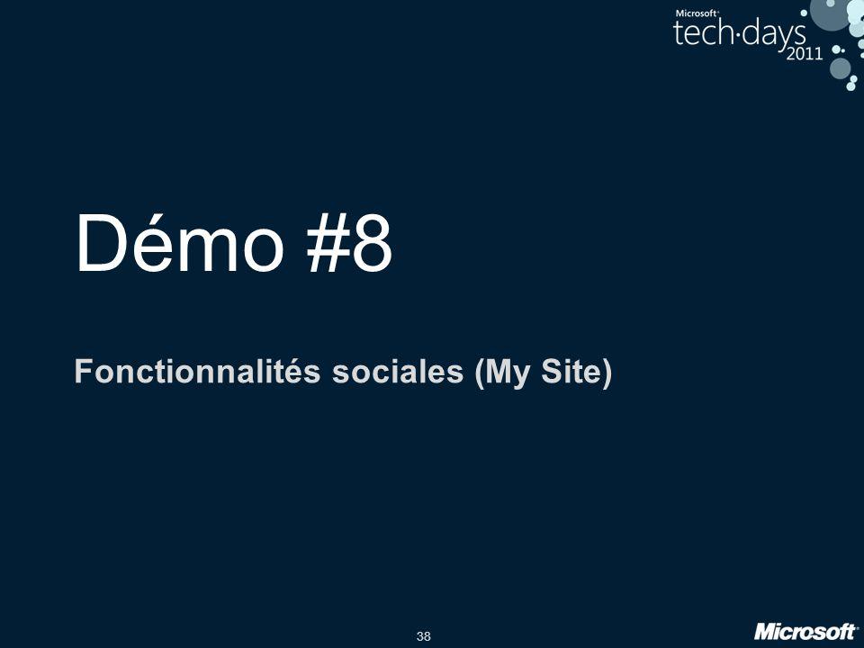 38 Démo #8 Fonctionnalités sociales (My Site)
