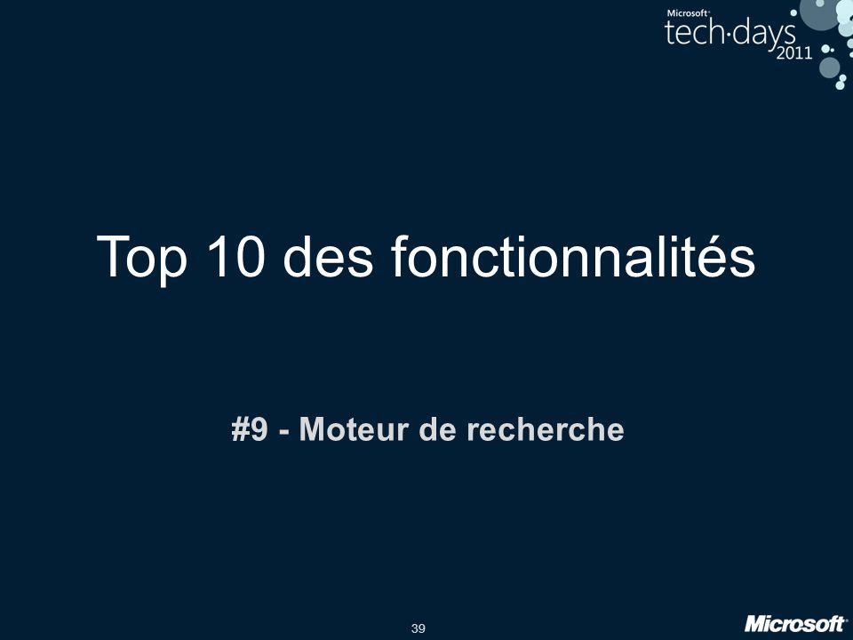 39 Top 10 des fonctionnalités #9 - Moteur de recherche