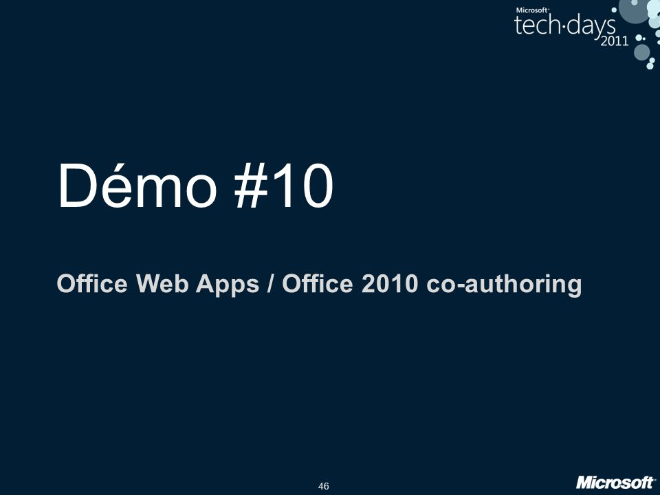 46 Démo #10 Office Web Apps / Office 2010 co-authoring