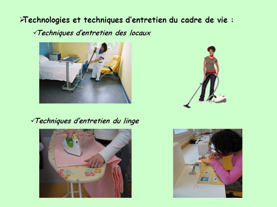  Technologies et techniques d'entretien du cadre de vie :  Techniques d'entretien des locaux  Techniques d'entretien du linge