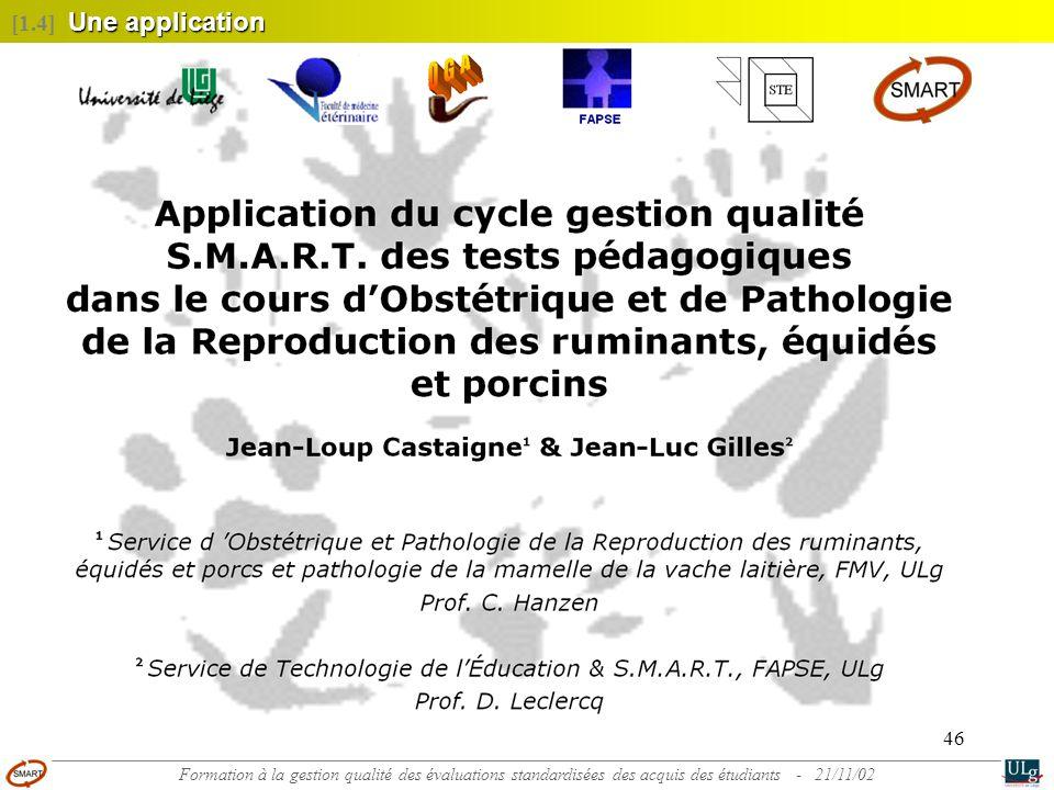 46 Une application [1.4] Une application Formation à la gestion qualité des évaluations standardisées des acquis des étudiants - 21/11/02
