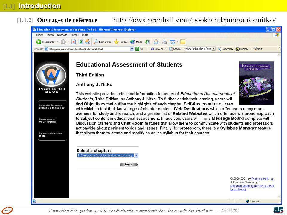6 [1.1.2] Ouvrages de référence http://cwx.prenhall.com/bookbind/pubbooks/nitko/ Introduction [1.1] Introduction Formation à la gestion qualité des év