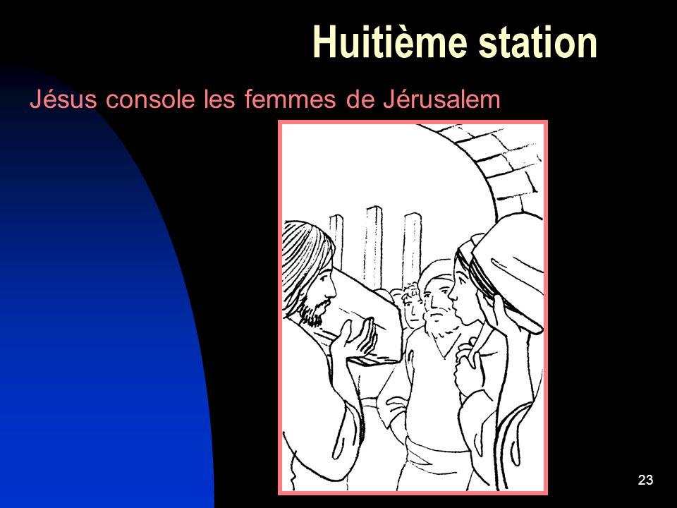 23 Huitième station Jésus console les femmes de Jérusalem