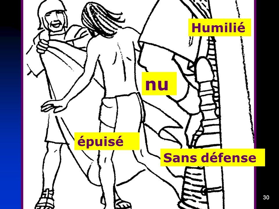 30 nu Sans défense épuisé Humilié