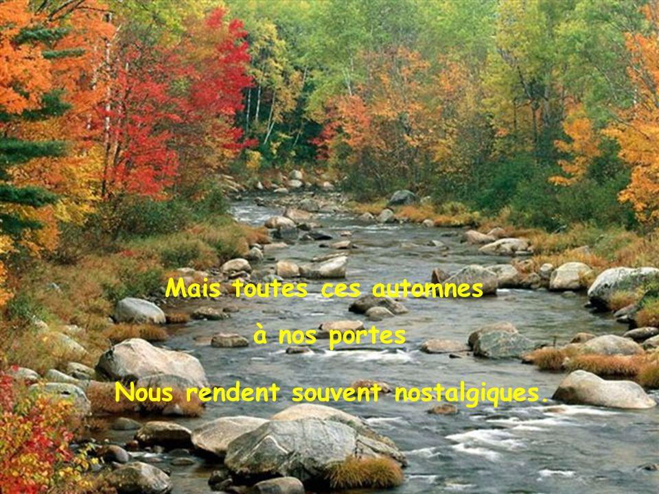 L automne de nos amours L'automne de nos vies L'automne de nos jours.