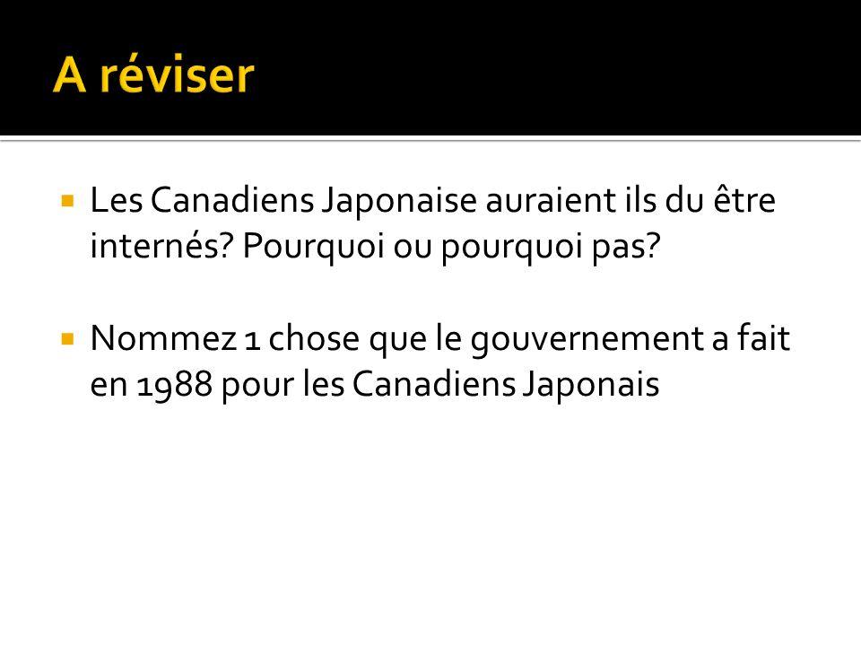  Les Canadiens Japonaise auraient ils du être internés.
