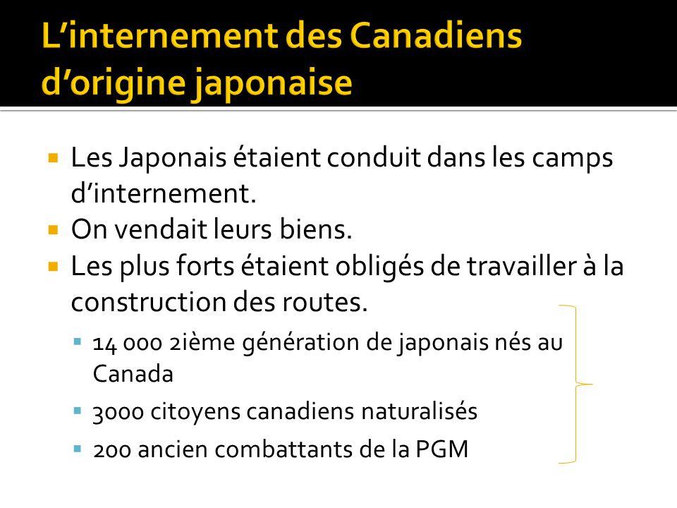  Les Japonais étaient conduit dans les camps d'internement.