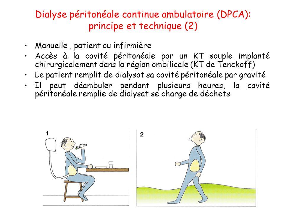 Dialyse péritonéale continue ambulatoire (DPCA): principe et technique (2) •Manuelle, patient ou infirmière •Accès à la cavité péritonéale par un KT s