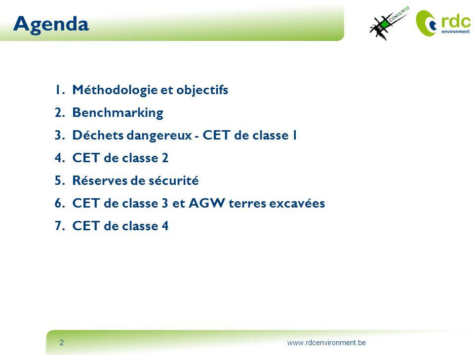 www.rdcenvironment.be2 Agenda 1.Méthodologie et objectifs 2.Benchmarking 3.Déchets dangereux - CET de classe 1 4.CET de classe 2 5.Réserves de sécurit