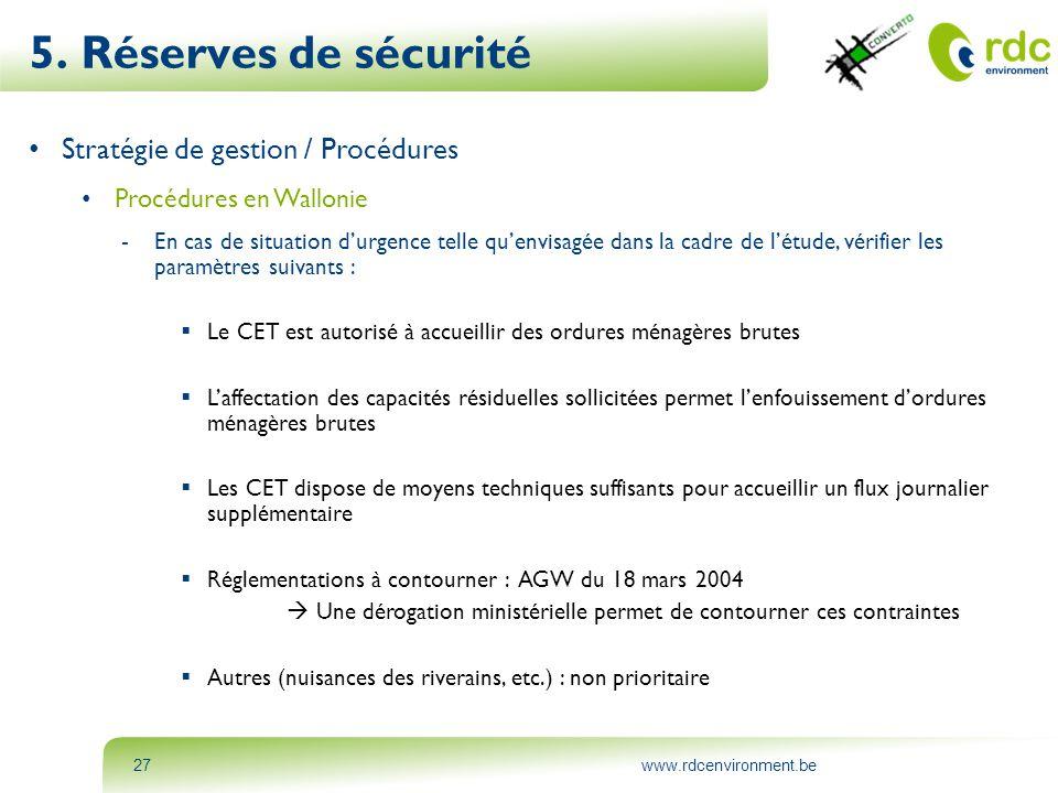 www.rdcenvironment.be27 5. Réserves de sécurité • Stratégie de gestion / Procédures • Procédures en Wallonie -En cas de situation d'urgence telle qu'e