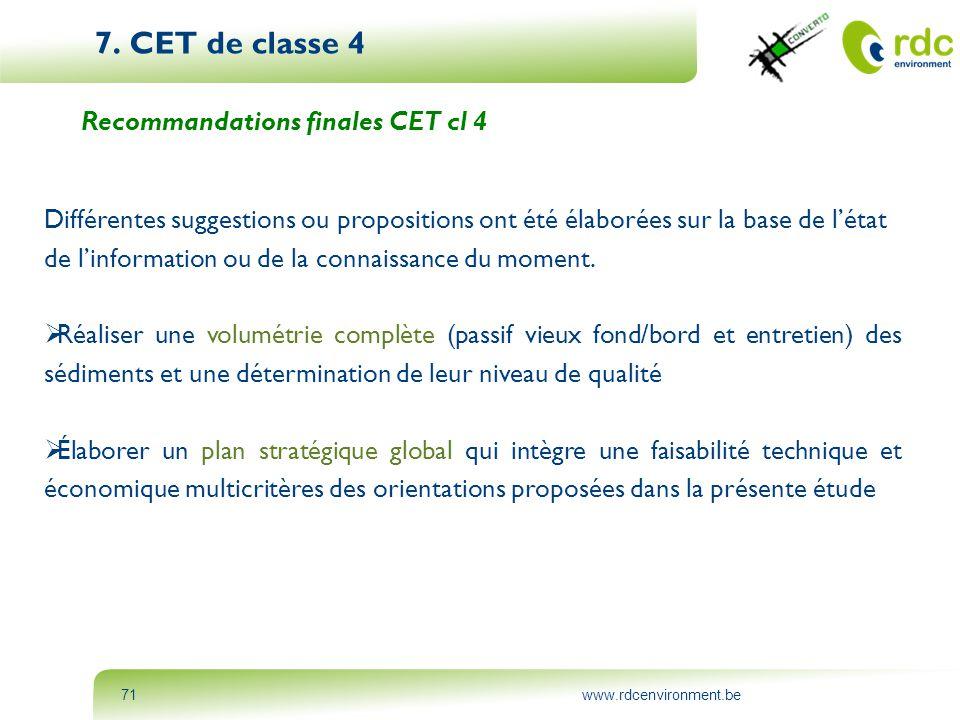 www.rdcenvironment.be71 7. CET de classe 4 Recommandations finales CET cl 4 Différentes suggestions ou propositions ont été élaborées sur la base de l
