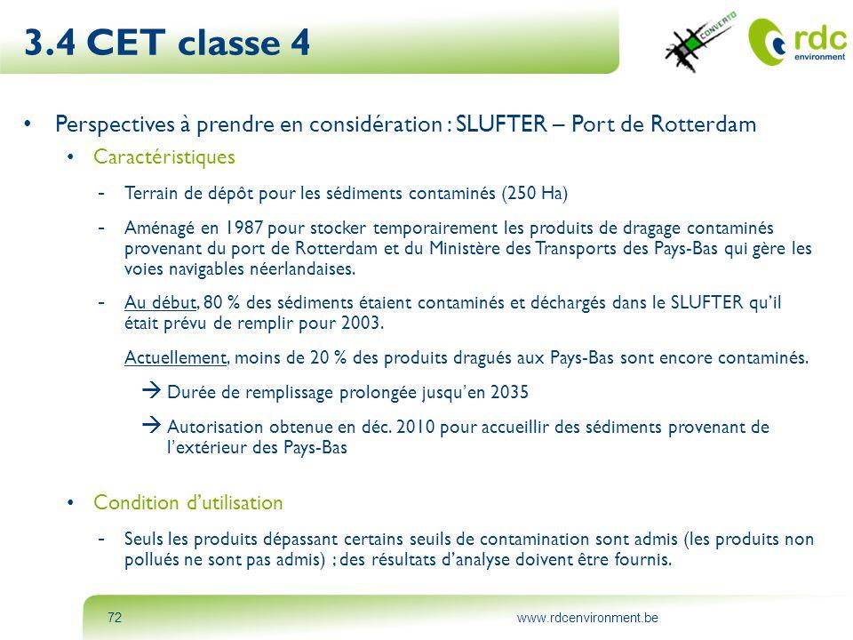www.rdcenvironment.be72 • Perspectives à prendre en considération : SLUFTER – Port de Rotterdam • Caractéristiques - Terrain de dépôt pour les sédimen