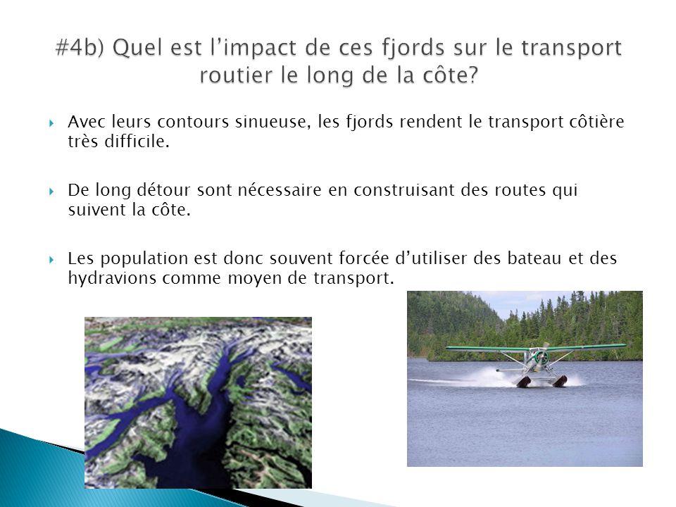  Avec leurs contours sinueuse, les fjords rendent le transport côtière très difficile.  De long détour sont nécessaire en construisant des routes qu
