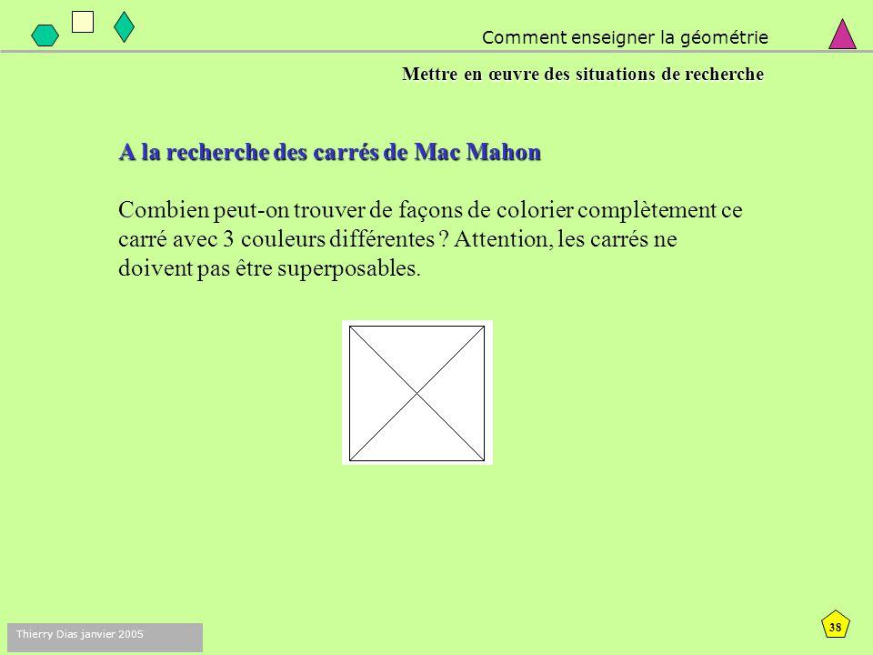 37 Thierry Dias janvier 2005 Comment enseigner la géométrie Mettre en œuvre des situations de recherche Les solutions de la croix Grecque...