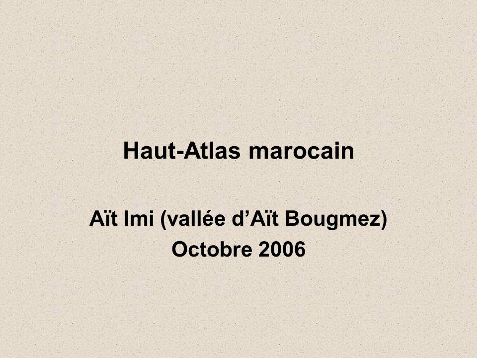 Haut-Atlas marocain Aït Imi (vallée d'Aït Bougmez) Octobre 2006