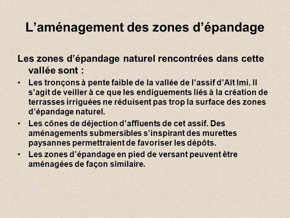 L'aménagement des zones d'épandage Les zones d'épandage naturel rencontrées dans cette vallée sont : •Les tronçons à pente faible de la vallée de l'as