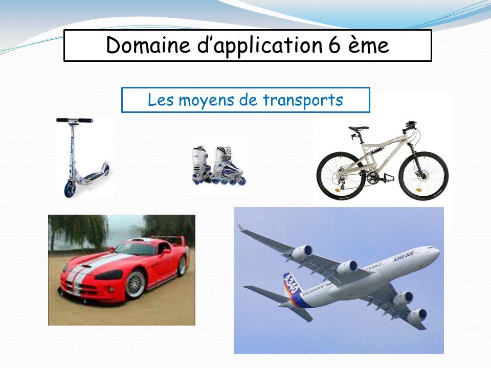Domaine d'application 6 ème Les moyens de transports