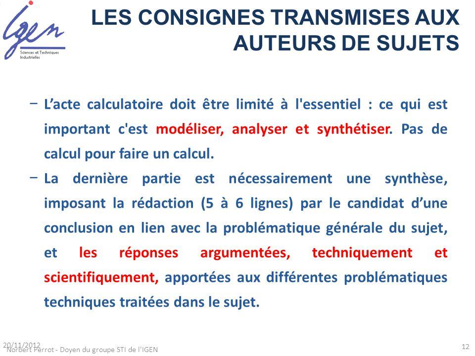 −L'acte calculatoire doit être limité à l'essentiel : ce qui est important c'est modéliser, analyser et synthétiser. Pas de calcul pour faire un calcu