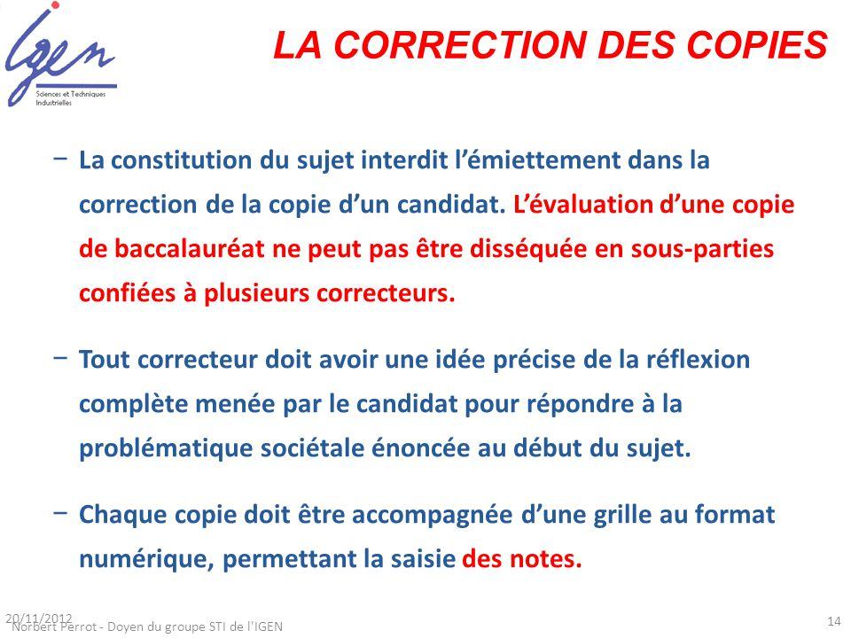 LA CORRECTION DES COPIES Norbert Perrot - Doyen du groupe STI de l'IGEN −La constitution du sujet interdit l'émiettement dans la correction de la copi