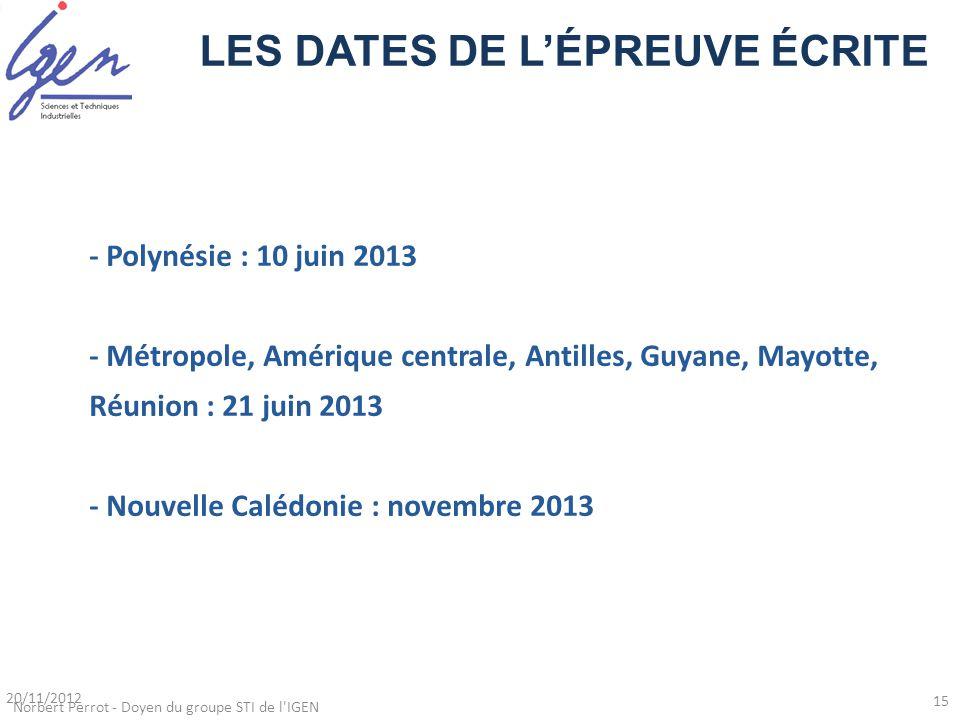 - Polynésie : 10 juin 2013 - Métropole, Amérique centrale, Antilles, Guyane, Mayotte, Réunion : 21 juin 2013 - Nouvelle Calédonie : novembre 2013 LES