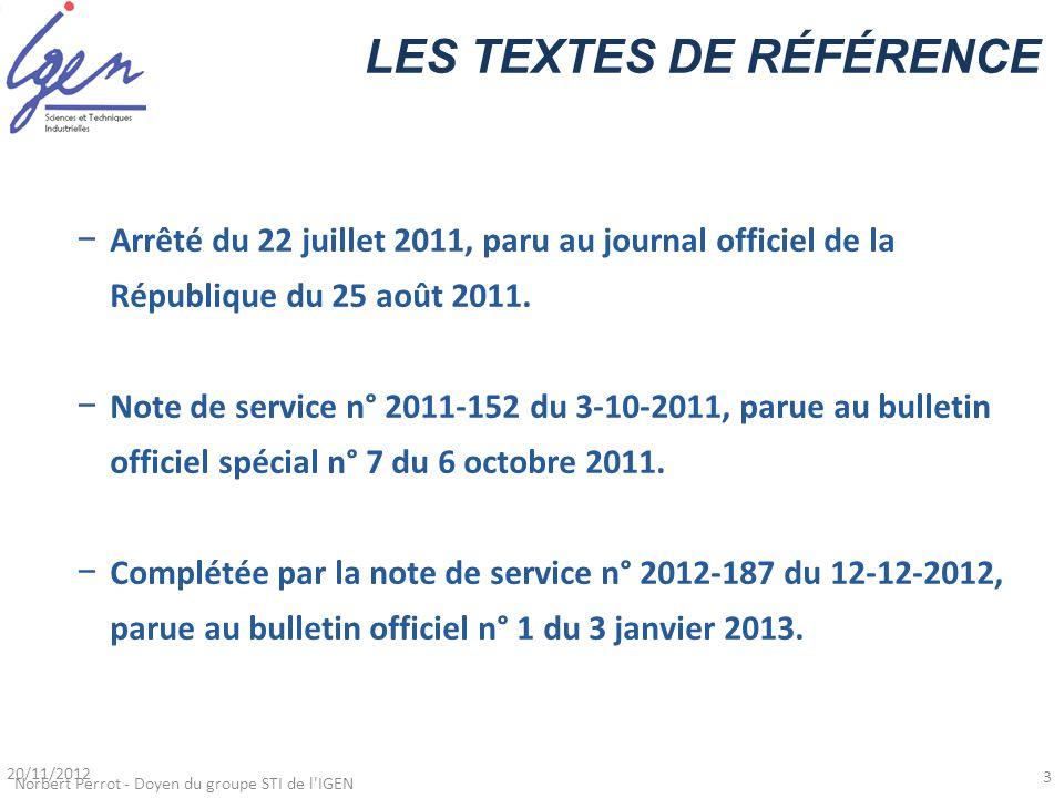 LES TEXTES DE RÉFÉRENCE −Arrêté du 22 juillet 2011, paru au journal officiel de la République du 25 août 2011. −Note de service n° 2011-152 du 3-10-20